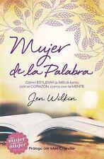 Mujer de la Palabra: Cómo estudiar la Biblia con mente y corazón (Spanish Ed..