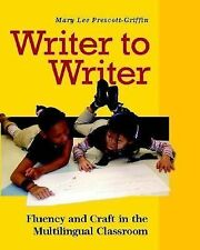 Writer to Writer: Fluency and Craft in the Multilingual Classroom