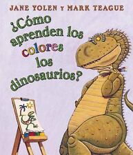 Cmo aprenden los colores los dinosaurios?: Spanish language edition of How Do D