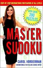 Master Sudoku : Step-by-Step Instructions for Players at All Levels by Carol...
