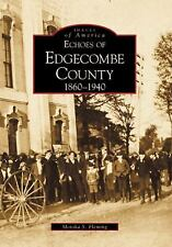 Images of America: Edgecombe County, Echoes Of, 1860-1940 by Monika S....