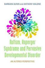 Autism, Asperger Syndrome and Pervasive Developmental Disorder: An Altered Persp