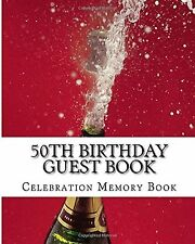 50th Birthday Guest Book: Celebration Memory Book for max. 50 Guests Paperback