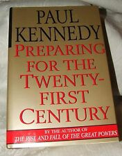 1993 First PREPARING FOR THE TWENTY FIRST CENTURY Paul Kennedy FINE in DJ