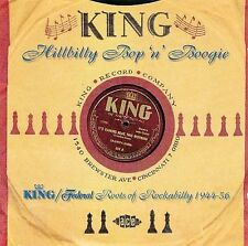 King Hillbilly Bop 'n' Boogie:  King/Federal's Roots of Rockabilly 1944-1956...