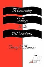 A Learning College For The 21st Century: by O'Banion, Terry