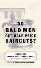Do Bald Men Get Half-Price Haircuts? : In Search of America's Great...
