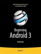 Beginning Android 3 by Mark Murphy (2011, Paperback, New Edition)