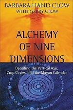NEW Alchemy of Nine Dimensions: Decoding the Vertical Axis, Crop Circles, Mayan