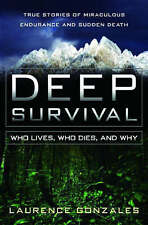 Deep Survival: Who Lives, Who Dies, and Why by Laurence Gonzales (H