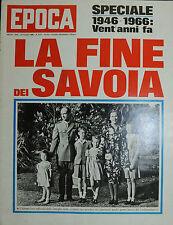 """EPOCA N°818/ 29 MAG.1966 """" LA FINE DEI SAVOIA """" Speciale 1946-1966: vent'anni fa"""
