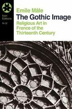 Gothic Image: Religious Art in France of the Thirteenth Century (Icon Editions S