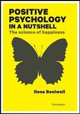 Positive Psychology in a Nutshell : The Science of Happiness by Ilona...