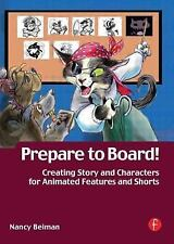 Prepare to Board! Creating Story and Characters for Animation Features-ExLibrary