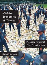 Shadow Economies of Cinema: Mapping Informal Film Distribution (Cultural Histor