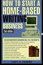 How to Start a Home-Based Writing Business (Home-Based Business Series) by Park