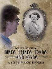 Bikes, Trikes, Toads, and Roads: A Lifetime of Stories