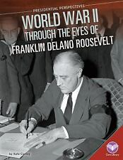 Presidential Perspectives: World War II Through the Eyes of Franklin Delano...