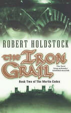 The Iron Grail (Merlin Codex),Holdstock, Robert,Excellent Book mon0000046249