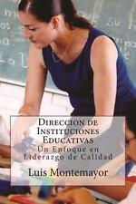 Direccion de Instituciones Educativas : Un Enfoque en Liderazgo de Calidad by...