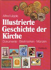 Illustrierte Geschichte der Kirche - Dokumente, Briefmarken, Münzen (von: Alfred