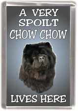 "Chow Chow (Black) No1 Fridge Magnet ""A VERY SPOILT .... LIVES HERE"" by Starprint"