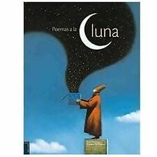 Poemas a la Luna/ Poems to the Moon (2009, Hardcover)