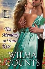 The Memory of Your Kiss by Wilma Counts (2015, Paperback)