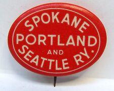 1930's SPOKANE PORTLAND and SEATTLE RY railroad pinback button *