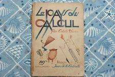 LE PAYS DU CALCUL / COLETTE VIVIER  / ILLUSTRÉ PAR JEAN DE LA FONTINELLE / 1947