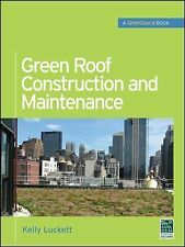 Green Roof Construction and Maintenance by Kelly Luckett (2009, Hardcover)
