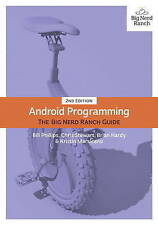 Android Programming The Big Nerd Ranch Guide by Bill Phillips 9780134171456