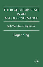 The Regulatory State in an Age of Governance: Soft Words and Big Sticks, 0230500