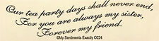 NEW MSE!My Sentiments Exactly! Unmounted Rubber Stamp O224 Sister...Forever