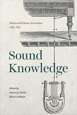 Sound Knowledge : Music and Science in London, 1789-1851 by Ellen Lockhart...