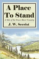 A Place To Stand: A Tale of the Peace River Country