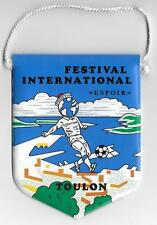 INTERNATIONAL YOUTH FOOTBALL FESTIVAL TOULON FRANCE OFFICIAL SMALL PENNANT OLD