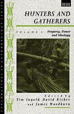 Hunters and Gatherers, Volume II: Property, Power and Ideology