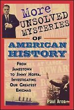 More Unsolved Mysteries of American History by Paul Aron (2004, Hardcover)