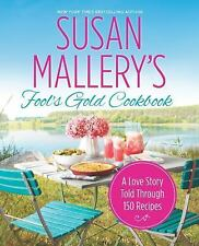 Fool&#39s Gold: Susan Mallery's Fool's Gold Cookbook : A Love Story Told...