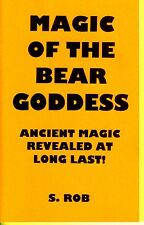 MAGIC OF THE BEAR GODDESS book by S. Rob