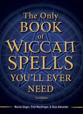 NEW The Only Wiccan Spell Book You'Ll Ever Need by Marian... BOOK (Paperback)