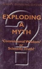 Exploding a Myth: Conventional Wisdom or Scientific Truth?