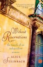 Without Reservations: The Travels of an Independent Woman by Steinbach, Alice, G