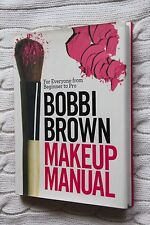 Bobbi Brown Makeup Manual: For Everyone from Beginner to Pro (Hardcover), New