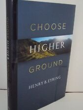 Choose Higher Ground (Hardcover)  by Henry B. Eyring (LDS, MORMON BOOKS)