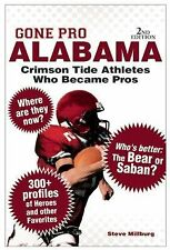 Gone Pro: Alabama: Stories of the Crimson Tide Athletes Who Went On to Play in t