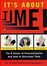 It's about Time! : The Six Styles of Procrastination and How to Overcome Them by