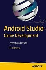 Android Studio Game Development : Concepts and Design by Jerome DiMarzio...