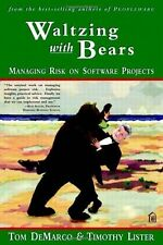 Waltzing With Bears: Managing Risk on Software Projects ~ Tom DeMarco; Timothy L